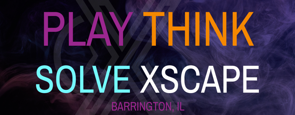 PLAY THINK SOLVE XSCAPE - XSCAPE IN TIME BARRINGTON IL